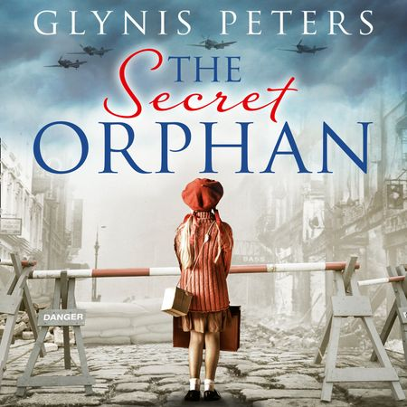 The Secret Orphan: A gripping historical novel full of secrets from the USA Today bestselling author - Glynis Peters, Read by Anna Cordell
