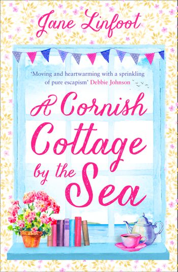 A Cornish Cottage by the Sea: A heartwarming, hilarious romance read set in Cornwall! - Jane Linfoot