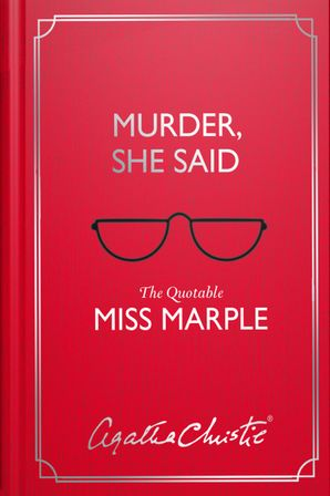 Murder, She Said: The Quotable Miss Marple Hardcover  by Agatha Christie