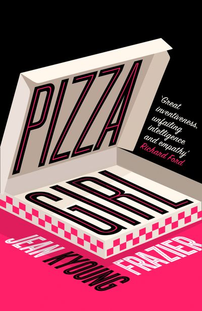 Pizza Girl - Jean Kyoung Frazier