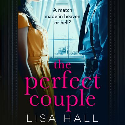 The Perfect Couple - Lisa Hall, Read by Georgia Maguire