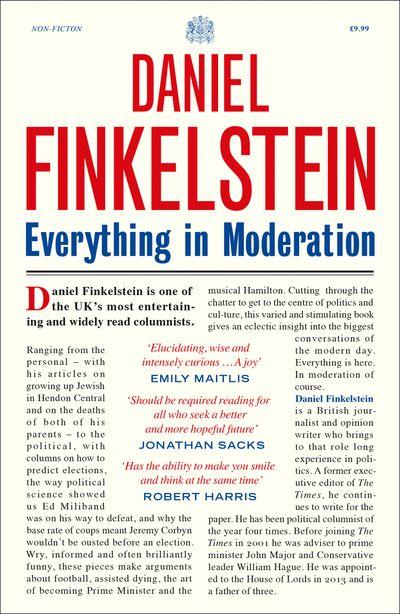 Everything in Moderation - Daniel Finkelstein