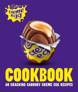 The Cadbury Creme Egg Cookbook Hardcover  by No Author