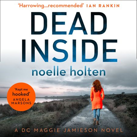 Dead Inside (Maggie Jamieson Crime Thriller, Book 1) - Noelle Holten, Read by Rachael Beresford