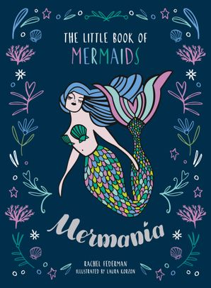 Mermania: The Little Book of Mermaids Hardcover  by Rachel Federman