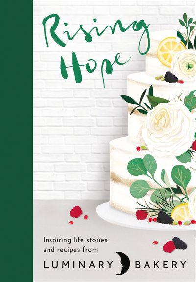 Rising Hope: Recipes and Stories from Luminary Bakery - Luminary Bakery