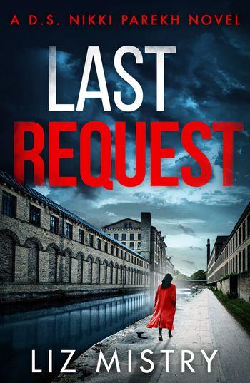 Last Request (Detective Nikki Parekh, Book 1) - Liz Mistry