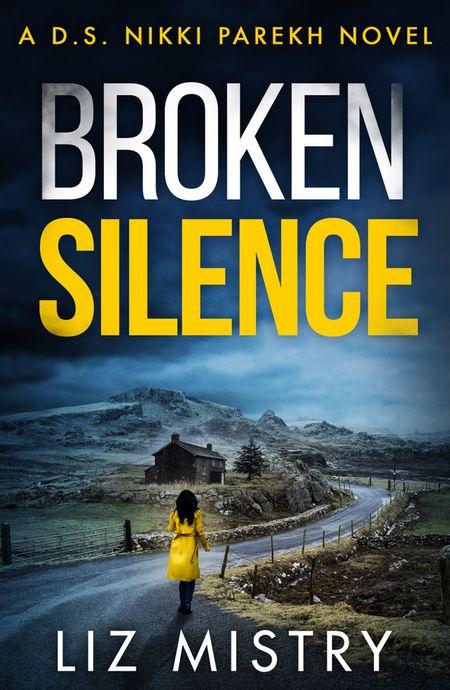 Broken Silence (Detective Nikki Parekh, Book 2) - Liz Mistry