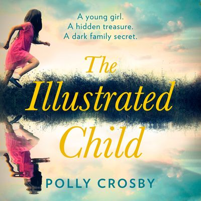 The Illustrated Child - Polly Crosby, Read by Rosie Jones