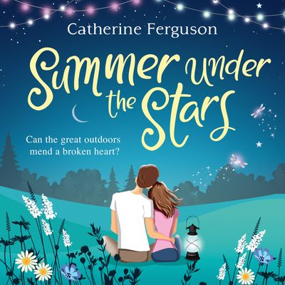 Summer under the Stars - Catherine Ferguson, Read by Kristin Atherton
