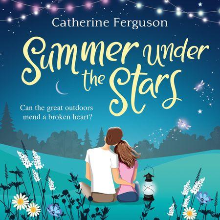 Summer under the Stars - Catherine Ferguson, Read by Kristin Atherton
