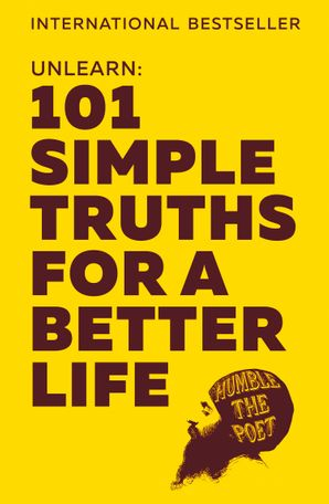 Unlearn: 101 Simple Truths for a Better Life Hardcover  by No Author