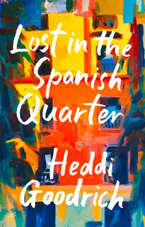 Lost in the Spanish Quarter Hardcover  by Heddi Goodrich