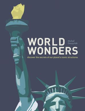 World Wonders: Discover the secrets of our planet's iconic structures Hardcover  by Micha  Gaszy ski