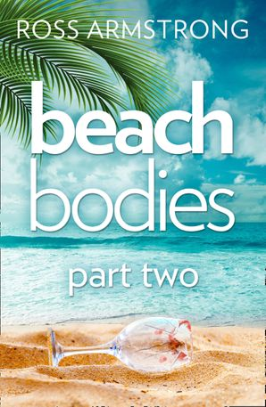 Beach Bodies: Part Two eBook  by Ross Armstrong