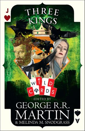 three-kings-edited-by-george-r-r-martin-wild-cards
