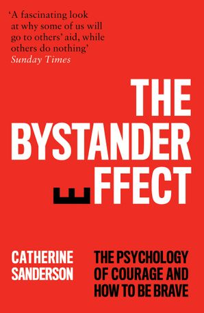 The Bystander Effect: Understanding the Psychology of Courage and Inaction