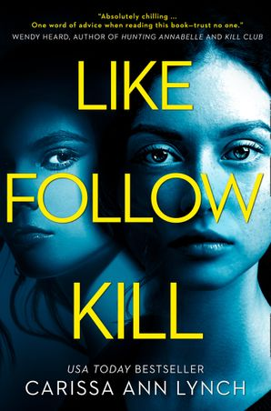 Like, Follow, Kill Paperback  by Carissa Ann Lynch