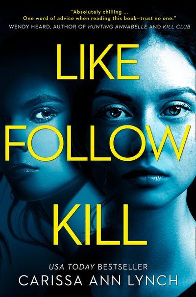 Like, Follow, Kill - Carissa Ann Lynch