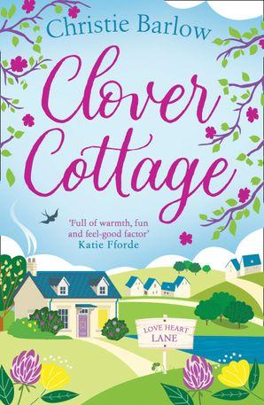 Clover Cottage (Love Heart Lane Series, Book 3)