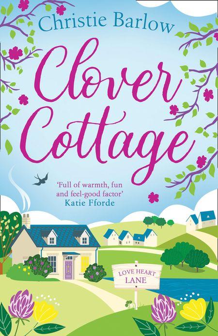 Clover Cottage (Love Heart Lane Series, Book 3) - Christie Barlow