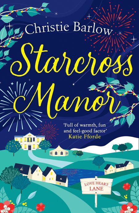 Starcross Manor (Love Heart Lane Series, Book 4) - Christie Barlow