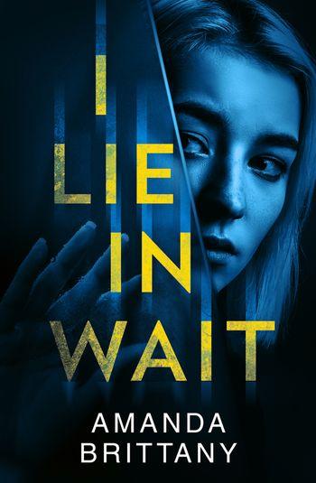 I Lie in Wait - Amanda Brittany
