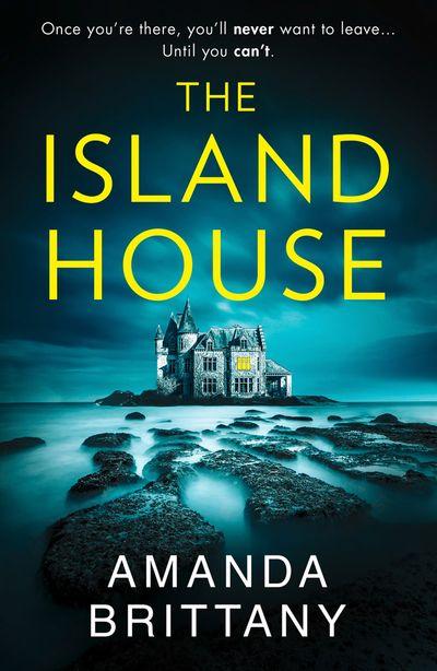 The Island House - Amanda Brittany
