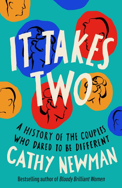 It Takes Two: A History of the Couples Who Dared to be Different - Cathy Newman