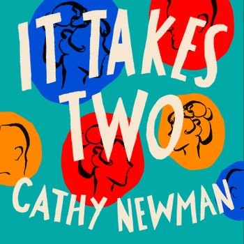 It Takes Two: A History of the Couples Who Dared to be Different - Cathy Newman, Read by Laura Costello