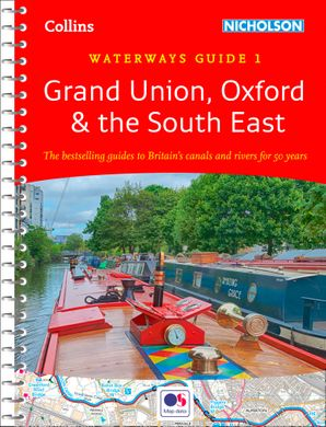 Grand Union, Oxford & the South East: Waterways Guide 1 (Collins Nicholson Waterways Guides) Spiral bound New edition by No Author