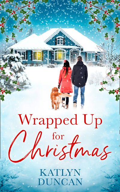 Wrapped Up for Christmas - Katlyn Duncan
