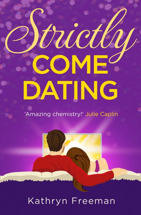 Strictly Come Dating (The Kathryn Freeman Romcom Collection, Book 3) - Kathryn Freeman