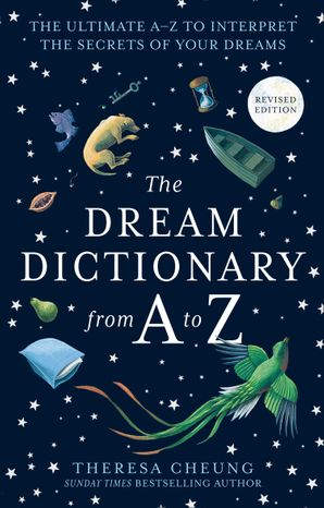 The Dream Dictionary from A to Z [Revised edition]: The Ultimate A–Z to Interpret the Secrets of Your Dreams Paperback  by Theresa Cheung