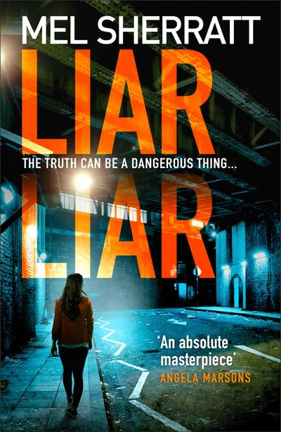 Liar Liar (DS Grace Allendale, Book 3) - Mel Sherratt