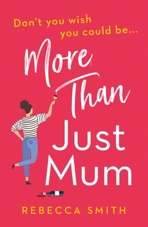 More Than Just Mum Paperback  by Rebecca Smith