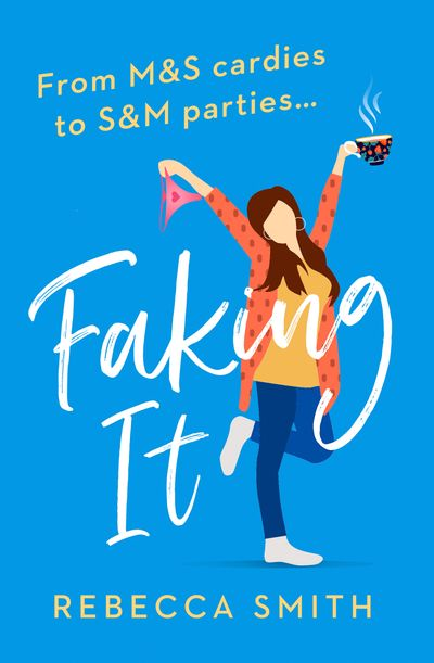 Faking It (More Than Just Mum, Book 2) - Rebecca Smith