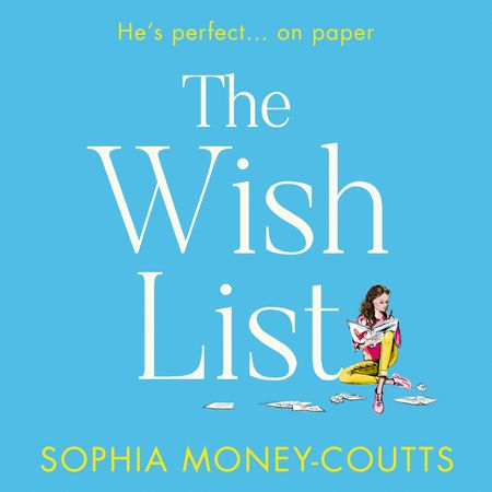 The Wish List - Sophia Money-Coutts, Read by Sophia Money-Coutts