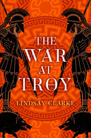 The War at Troy (The Troy Quartet, Book 2) Paperback  by Lindsay Clarke