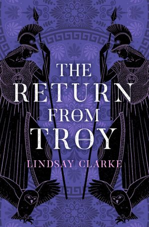 The Return from Troy (The Troy Quartet, Book 4) Paperback  by Lindsay Clarke