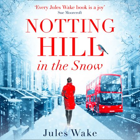 Notting Hill in the Snow - Jules Wake, Read by Stephanie Beattie