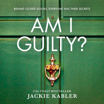 Am I Guilty? - Jackie Kabler, Read by Danielle Farrow