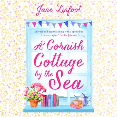 A Cornish Cottage by the Sea: A romantic comedy set in Cornwall - Jane Linfoot, Read by Stephanie Beattie