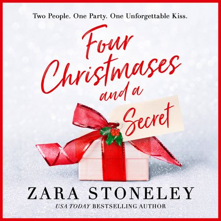 Four Christmases and a Secret - Zara Stoneley, Read by Georgia Maguire