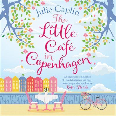 The Little Café in Copenhagen (Romantic Escapes, Book 1) - Julie Caplin, Read by Imogen Wilde