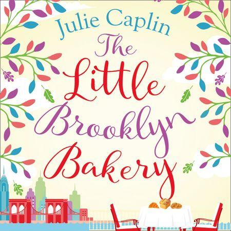 The Little Brooklyn Bakery (Romantic Escapes, Book 2) - Julie Caplin, Read by Olivia Mace