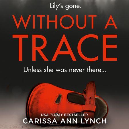 Without a Trace - Carissa Ann Lynch, Read by Regina Reagan