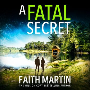 A Fatal Secret (Ryder and Loveday, Book 4) - Faith Martin, Read by Stephanie Racine