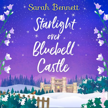 Starlight Over Bluebell Castle (Bluebell Castle, Book 3) - Sarah Bennett, Read by Rachel Bavidge