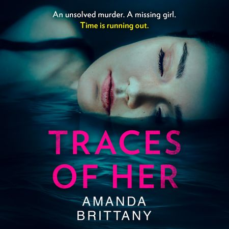 Traces of Her - Amanda Brittany, Read by Rose Robinson